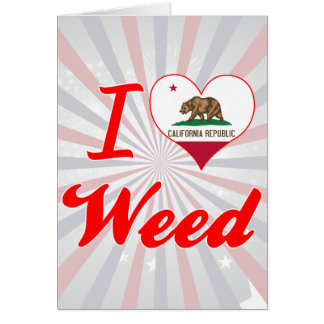 Amo la mala hierba, California Felicitaciones