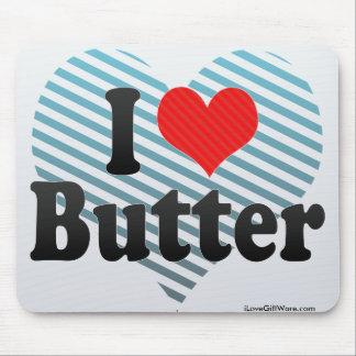 Amo la mantequilla alfombrilla de ratón