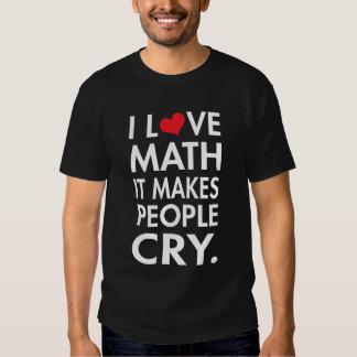 Amo la matemáticas, él hago que la gente llora poleras