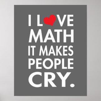 Amo la matemáticas, él hago que la gente llora póster