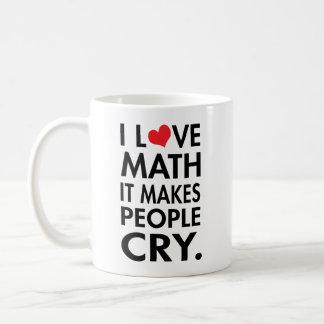 Amo la matemáticas, él hago que la gente llora taza básica blanca