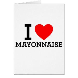 Amo la mayonesa tarjeta de felicitación