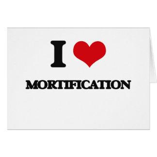 Amo la mortificación tarjeta de felicitación