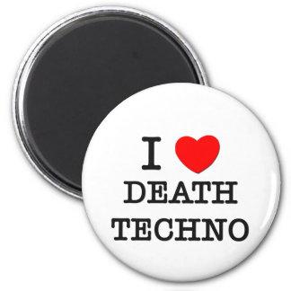 Amo la muerte Techno Imán Para Frigorífico