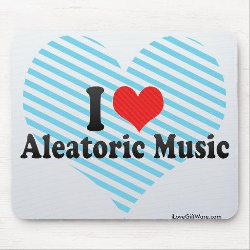Amo la música de Aleatoric Mouse Pad