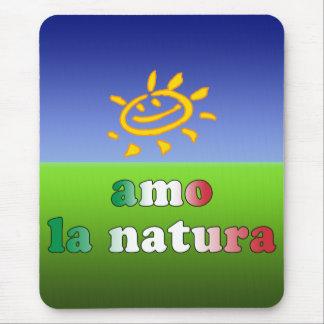 Amo la Natura I Love Nature in Italian Mouse Pad
