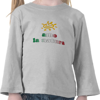 Amo la Natura I Love Nature in Italian Shirts