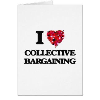 Amo la negociación colectiva tarjeta de felicitación