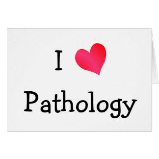 Amo la patología tarjeta de felicitación