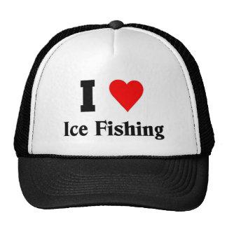 Amo la pesca del hielo gorros