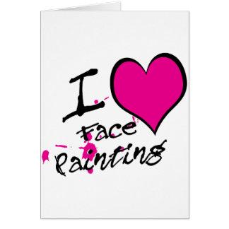 Amo la pintura de la cara tarjeta de felicitación