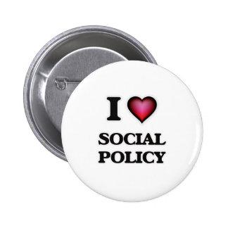 Amo la política social pin redondo de 2 pulgadas