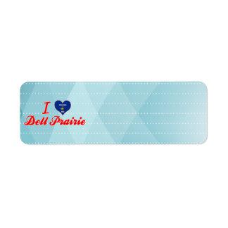 Amo la pradera de Dell, Wisconsin Etiquetas De Remite