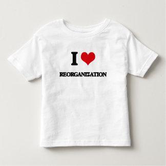 Amo la reorganización camiseta