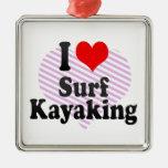 Amo la resaca Kayaking Ornaments Para Arbol De Navidad