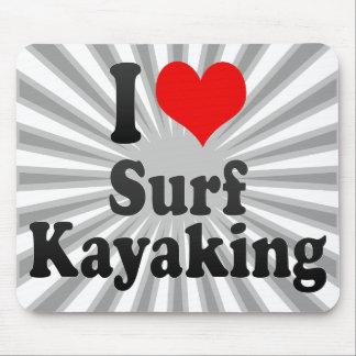 Amo la resaca Kayaking Alfombrilla De Ratones