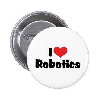 Amo la robótica pin redondo de 2 pulgadas