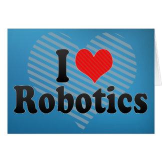 Amo la robótica tarjeta de felicitación