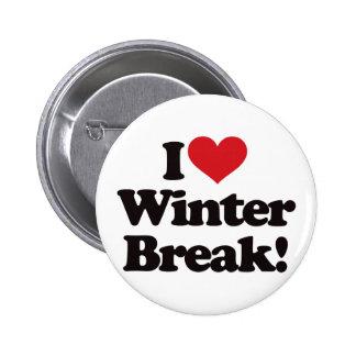 ¡Amo la rotura del invierno! Pin Redondo De 2 Pulgadas