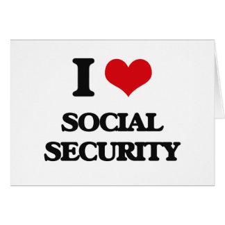 Amo la Seguridad Social Tarjeta De Felicitación