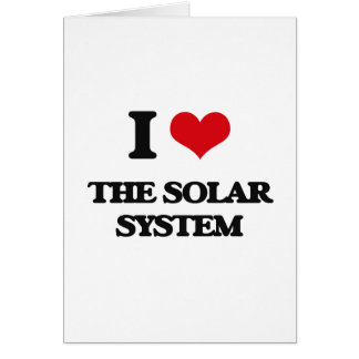 Amo la Sistema Solar Tarjeta De Felicitación