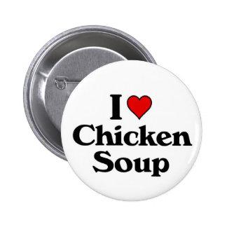 Amo la sopa de pollo pin redondo de 2 pulgadas