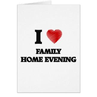 Amo la tarde del domicilio familiar tarjeta de felicitación