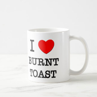 Amo la tostada quemada taza