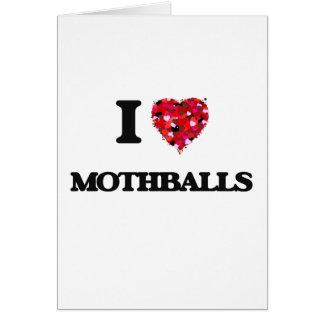 Amo las bolas de naftalina tarjeta de felicitación