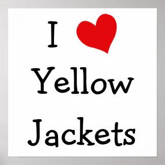 Amo las chaquetas amarillas póster