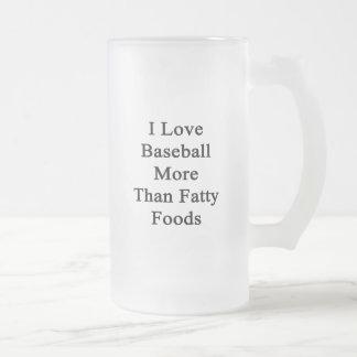 Amo las comidas más que grasas del béisbol taza de café