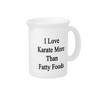 Amo las comidas más que grasas del karate jarras de beber