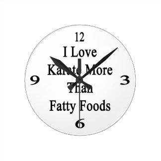Amo las comidas más que grasas del karate relojes