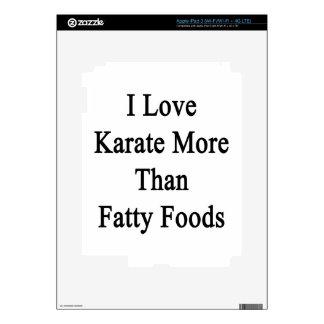 Amo las comidas más que grasas del karate iPad 3 skins