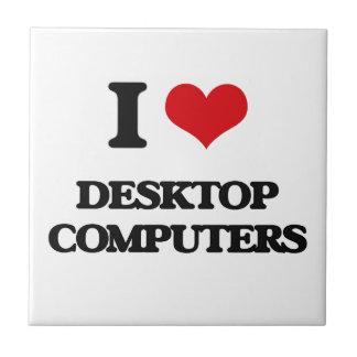 Amo las computadoras de escritorio teja