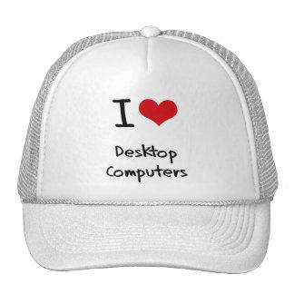 Amo las computadoras de escritorio gorros bordados
