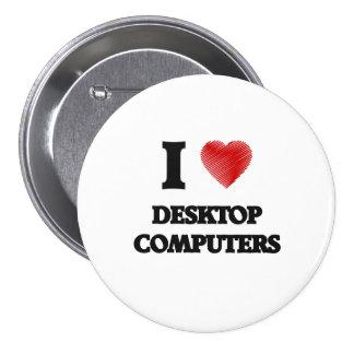 Amo las computadoras de escritorio pin redondo de 3 pulgadas