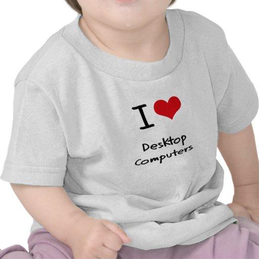 Amo las computadoras de escritorio camisetas