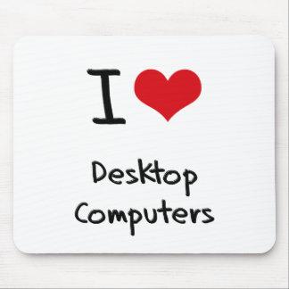 Amo las computadoras de escritorio alfombrillas de ratón