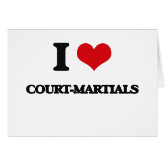 Amo las cortes marciales tarjeton