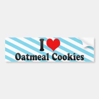 Amo las galletas de harina de avena etiqueta de parachoque