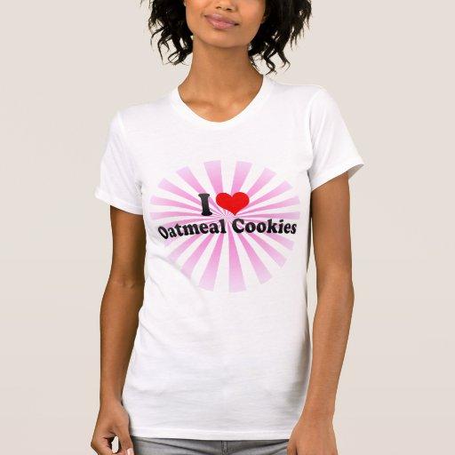 Amo las galletas de harina de avena camiseta