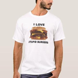 AMO LAS HAMBURGUESAS ESTÚPIDAS - camiseta