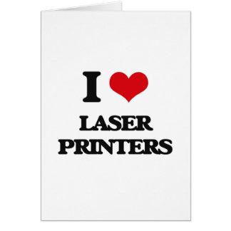Amo las impresoras laser tarjeta de felicitación