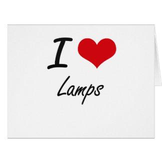 Amo las lámparas tarjeta de felicitación grande