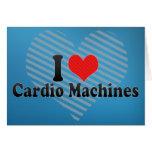 Amo las máquinas cardiias felicitaciones