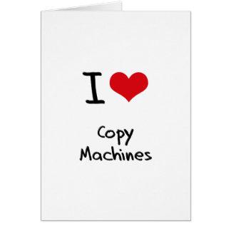 Amo las máquinas de la copia tarjeta de felicitación