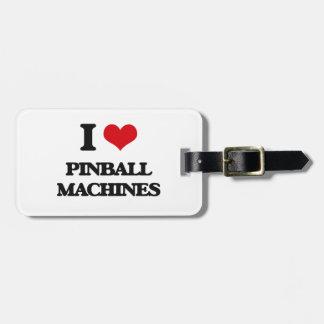 Amo las máquinas de pinball etiqueta de equipaje