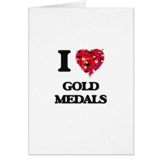 Amo las medallas de oro tarjeta de felicitación