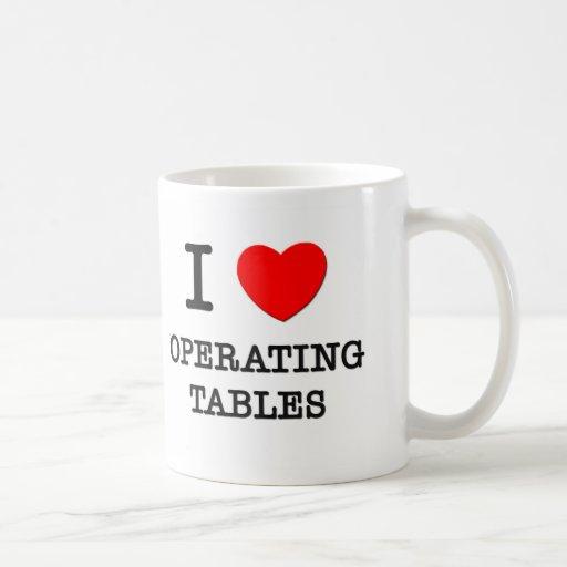 Amo las mesas de operaciones taza de café